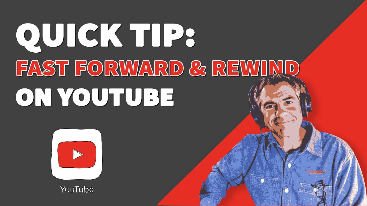 Quick Tip Fast Forward Rewind On Youtube Youtube