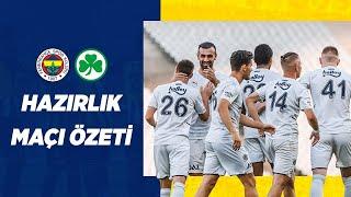 MAÇ ÖZETİ: Fenerbahçe 3-2 Greuther Fürth
