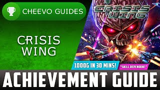 Crisis Wing - Achievement / Trophy Guide (Xbox) **1000G IN 30 MINS**