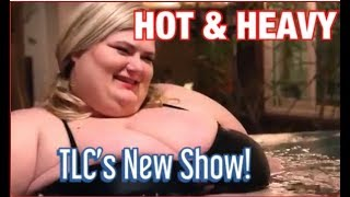 "#TLC Will You Be Watching TLC's New Show ""Hot and Heavy?"""