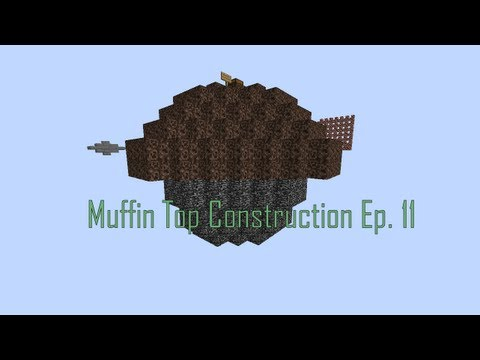 Muffin Top Construction Episode 11 W/ Alan 'Light Levels'