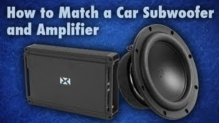 How to Match a Car Subwoofer and Amplifier