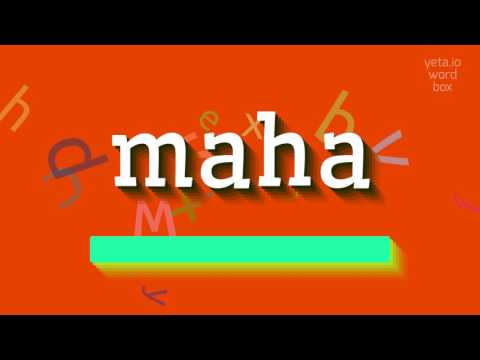 "How to say ""maha""! (High Quality Voices)"