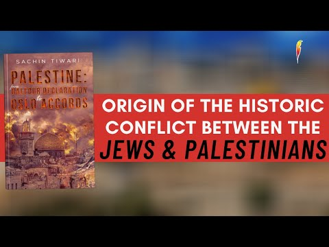 Palestine: From Balfour Declaration To Oslo Accords | Exploring Origin Of The Conflict