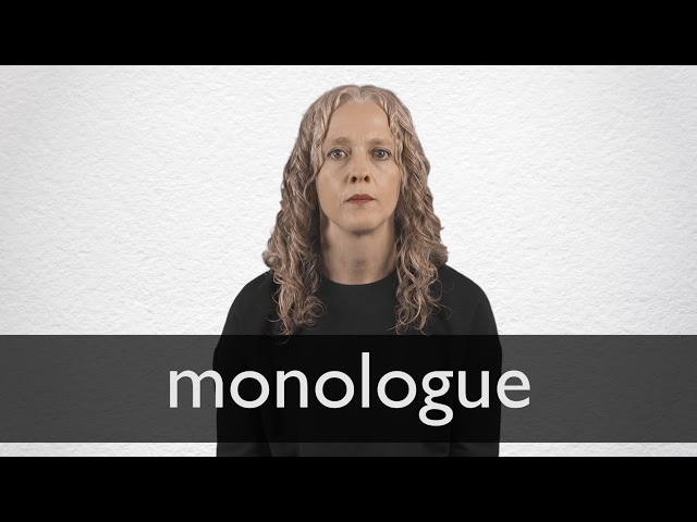 Monologue definition and meaning | Collins English Dictionary