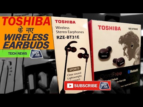 1305527e433 Toshiba के नए wireless earbuds | Tech Tak - YouTube
