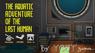 The Aquatic Adventure of the Last Human [Release Trailer - January 19th]