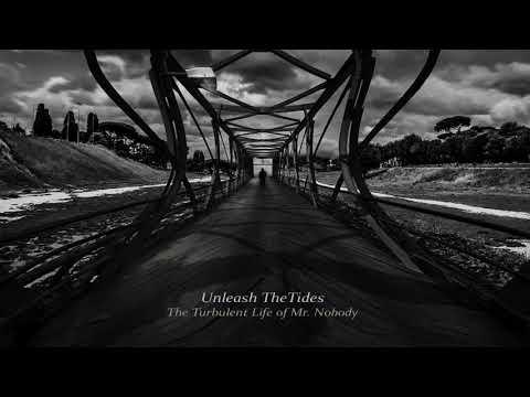 Unleash The Tides - The Turbulent Life of Mr Nobody [Full Album]