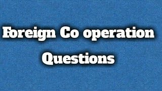 FOREIGN CO OPERATION QUESTIONS