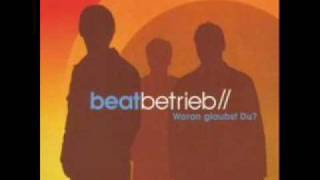 Beatbetrieb - Woran Glaubst Du?