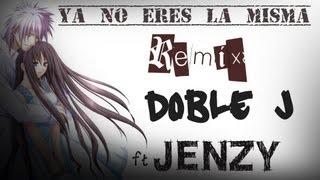 Jenzy & Doble J - ya no eres la misma (REMIX) rap romántico 2013