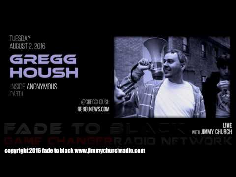 Ep. 499 FADE to BLACK Jimmy Church w/ Gregg Housh : Inside Anonymous P2 : LIVE