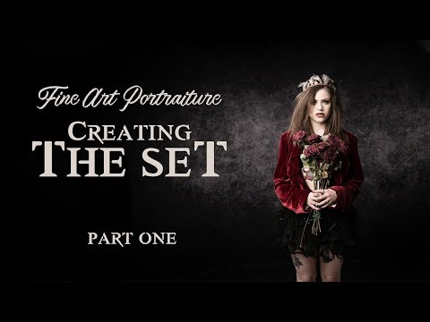 FINE ART PORTRAITURE | Creating The Set - PART 1