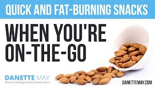 Quick and Fat-Burning Snacks When You