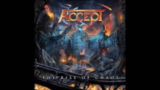 Accept   The Rise Of Chaos NEW SONG 2017