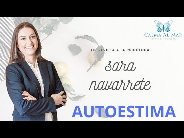 Autoestima, entrevista a la psicóloga Sara Navarrete