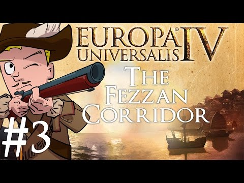 Europa Universalis 4 | The Fezzan Corridor | Part 3 | Faceplanting as Fezzan