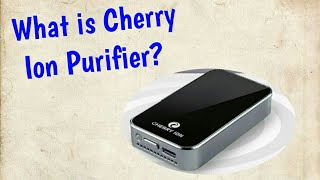 What is Cherry Ion Purifier? E…