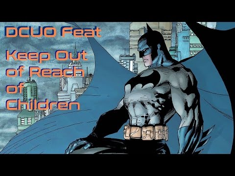DCUO Feat Keep Out of Reach of Children |