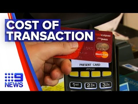 Calls For Big Banks To Cover Cost Of Transaction Fees | Nine News Australia