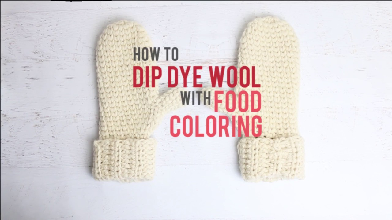 Dip Dying Crochet and Knitting: How to Dye Yarn with Food Coloring ...