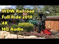 Walt Disney World Railroad | Full Ride 2018 in 4K UHD | Magic Kingdom