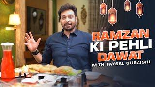 Ramzan Ki Pehli Dawat With Faysal Quraishi