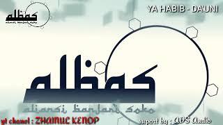 Ya HABIB - DA UNI | ALBAS (aliansi banjari soko)