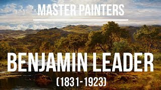 Benjamin Williams Leader (1831-1923) A collection of paintings 4K Ultra HD