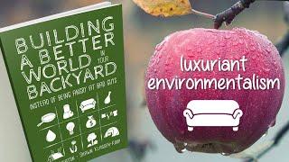 Build a Better World Book Kickstarter (luxuriant environmentalism)