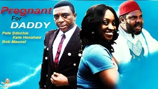 Pregnant For Daddy Season 1 - Latest Nigerian Nollywood Movie