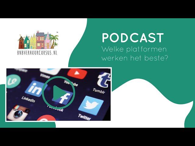 Podcast 6 welke platformen werken het beste? En wanneer?