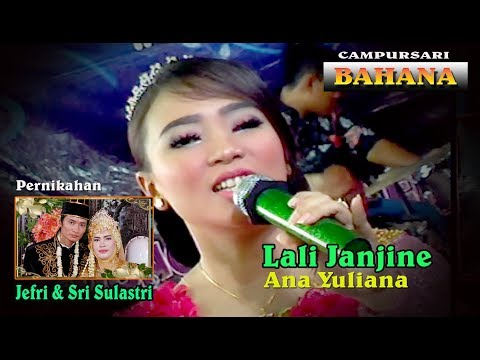 Lali Janjine*Ana Yuliana*Cs. Bahana Live Sambong