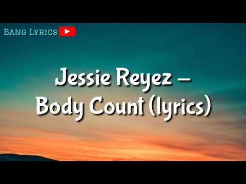 Jessie Reyez - Body Count (Lyrics/lyrics video)