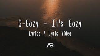 G-Eazy - It's Eazy (Lyrics / Lyric Video)