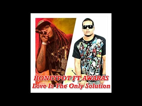 HONEYPOT FT AWARAS - Love Is The Only Solution