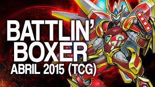 Battlin' Boxer Deck (june 2015) [duels & Decklist] (yu-gi-oh)