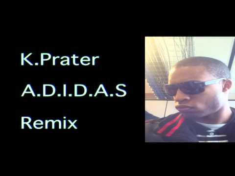 K.Prater - A.D.I.D.A.S (REMIX) ((ORIGINAL))