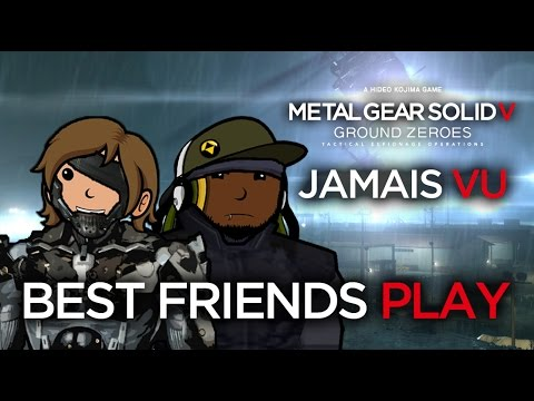 Best Friends Play Ground Zeroes: Jamais Vu