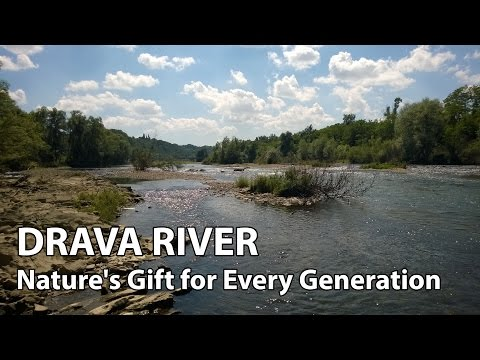 Drava River - Nature's Gift for Every Generation
