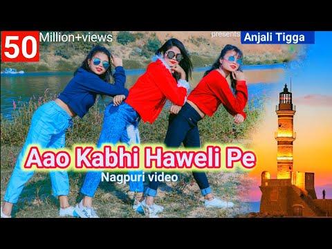Aao Kabhi Haweli Pe / New Nagpuri Sadri Dance Video 2020 / Anjali Tigga