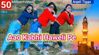 Download Aao kabhi haweli pe / New nagpuri sadri dance video 2020 / Anjali Tigga