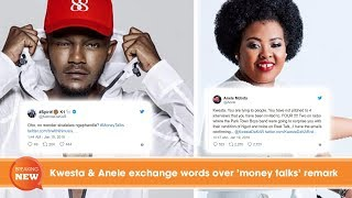 Kwesta & Anele exchange words over 'money talks' remark. Real Talk ...