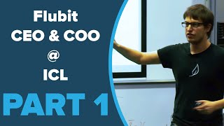 Flubit CEO & COO Imperial College London (ICL) Talk (PART 1 of 4)