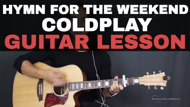 Hymn For The Weekend Coldplay Guitar Tutorial Lesson Acoustic Easy