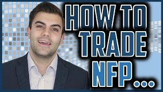 HOW TO TRADE NFP (NON-FARM PAYROLL) [TRADE THE FADE]
