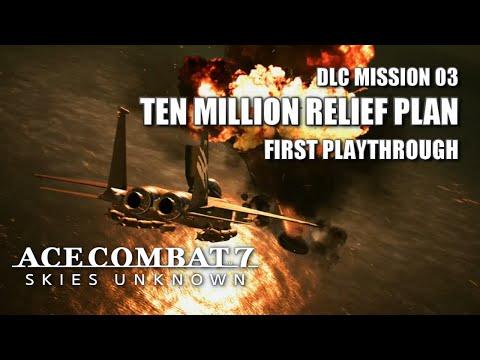 SP Mission 03: Ten Million Relief Plan (First Playthrough) - Ace Combat 7: Skies Unknown DLC