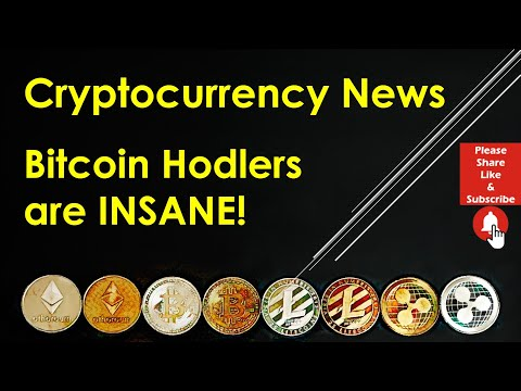 Cryptocurrency News – Bitcoin Hodlers are INSANE!