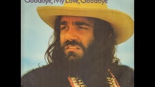 Goodbye my Love Goodbye - Demis Roussos ( R.I.P. 2015 )
