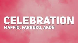 Maffio, Farruko, Akon - Celebration (Letra / Lyrics)